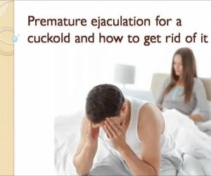 Premature Ejaculation For A Cuckold Caption